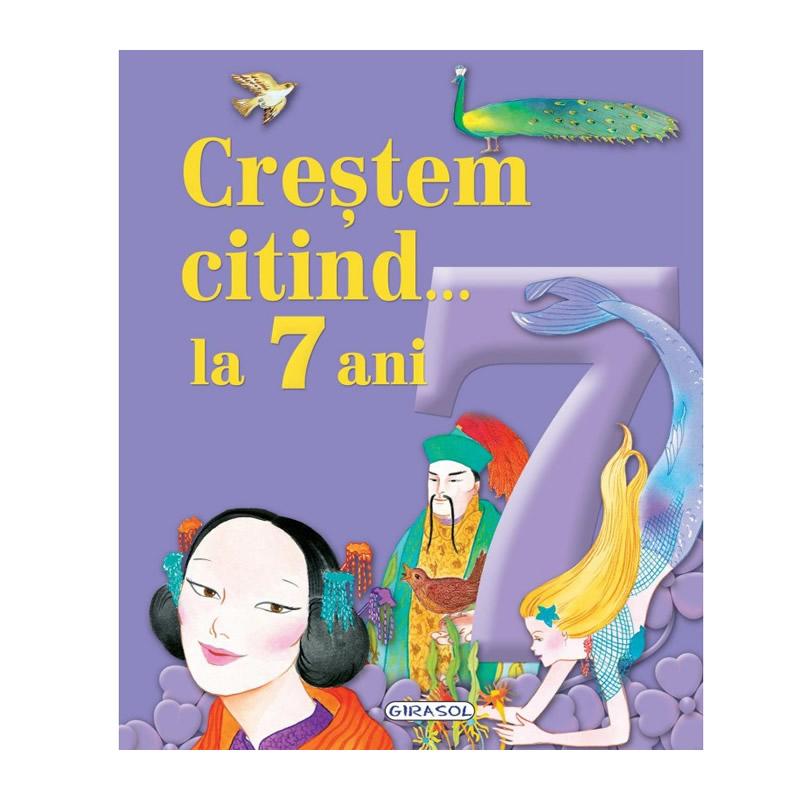 Crestem citind…la 7 ani, 3 povesti, editura Girasol imagine
