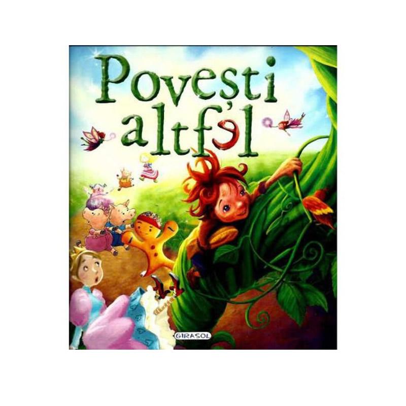 Povesti altfel pentru copii, editura Girasol, 4 ani+ 2021 shopu.ro