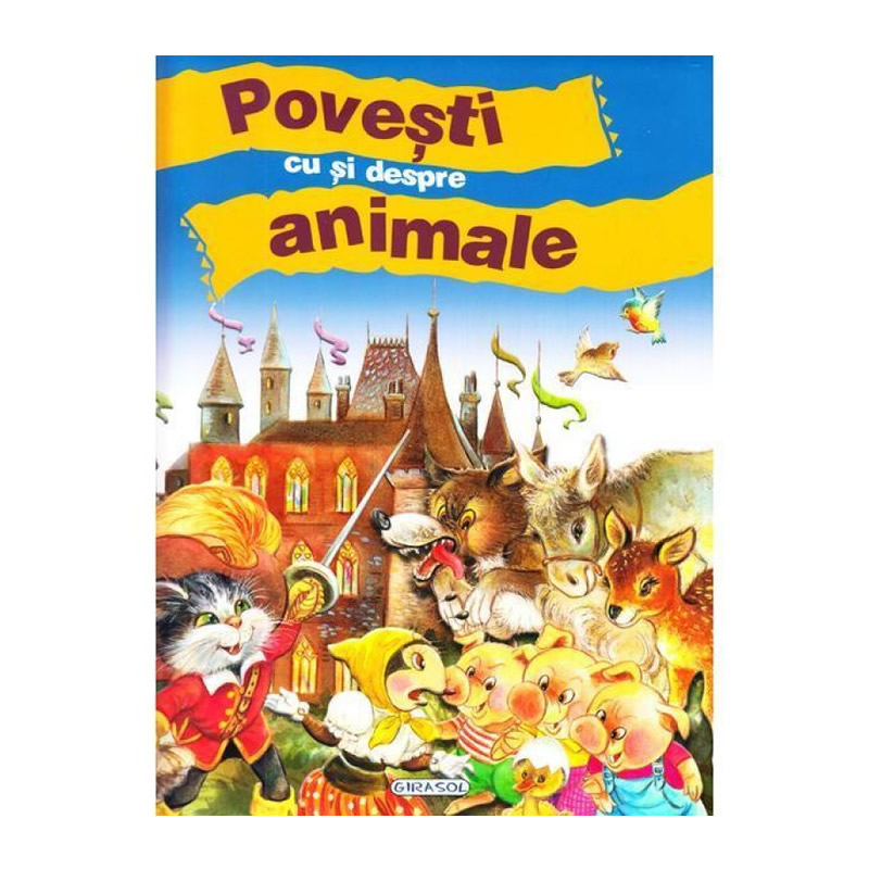 Povesti cu si despre animale, editura Girasol 2021 shopu.ro