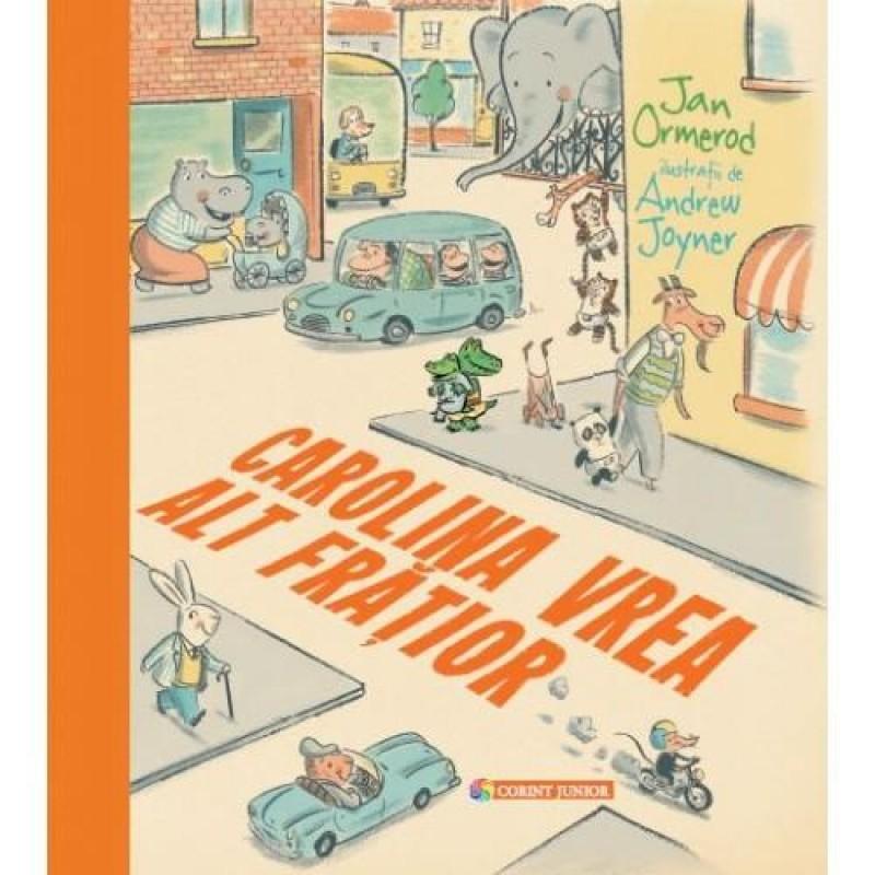 Carte pentru copii Carolina vrea alt fratior Corint, 4 ani+ 2021 shopu.ro