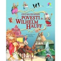 Carte Cele mai frumoase povesti Wilhelm Hauff, 150 pagini, 3 ani+