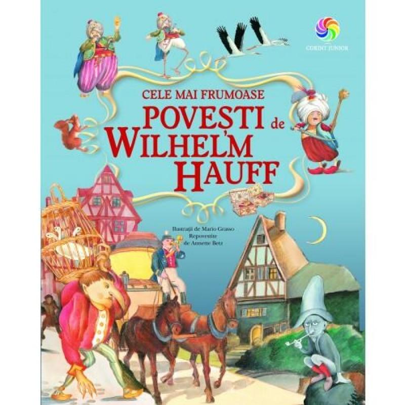Carte Cele mai frumoase povesti Wilhelm Hauff, 150 pagini, 3 ani+ 2021 shopu.ro