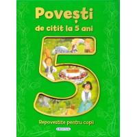 Carte pentru copii Povesti de citit la 5 ani, 8 povesti, 118 pagini