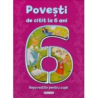 Carte pentru copii Povesti de citit la 6 ani, 8 povesti, 118 pagini