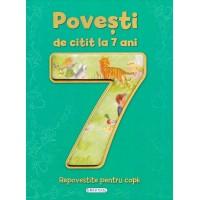 Carte pentru copii Povesti de citit la 7 ani, 8 povesti, 118 pagini