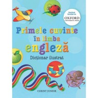 Primele cuvinte in limba engleza Dictionar ilustrat Oxford