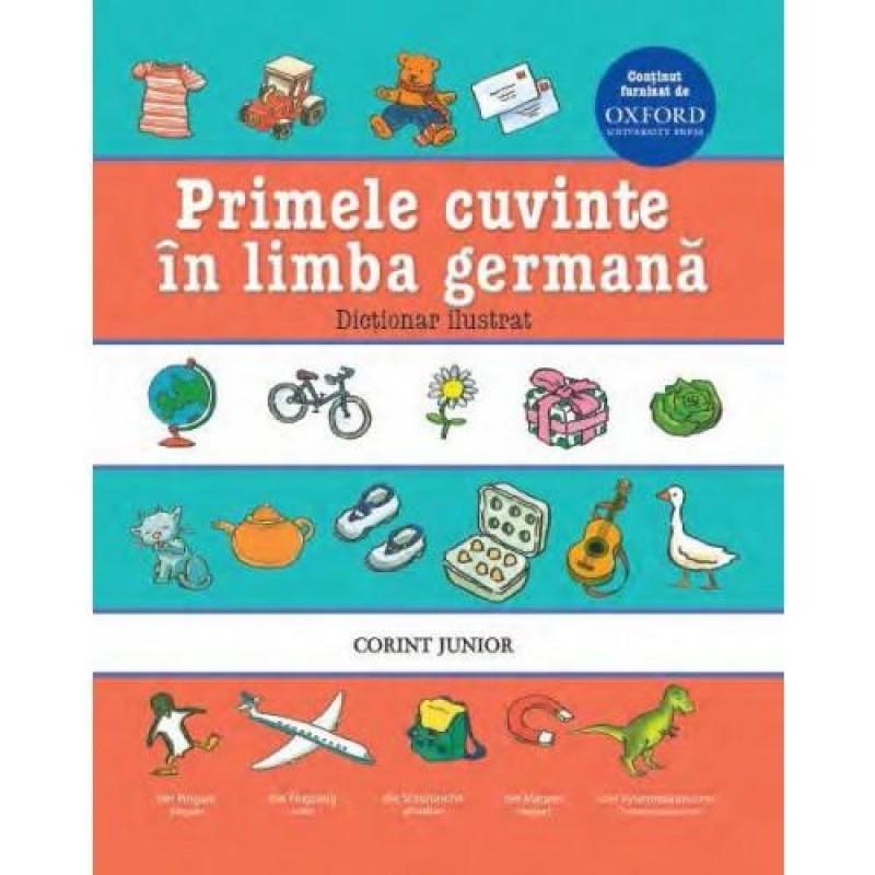 Dictionar ilustrat Oxford Primele cuvinte in limba germana Corint, 6 ani+ 2021 shopu.ro