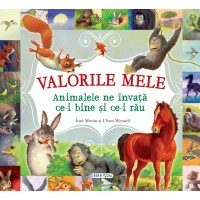 Carte Valorile mele Animalele ne invata ce-i bine si ce-i rau, 126 pagini